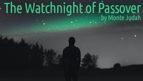 The Watchnight of Passover